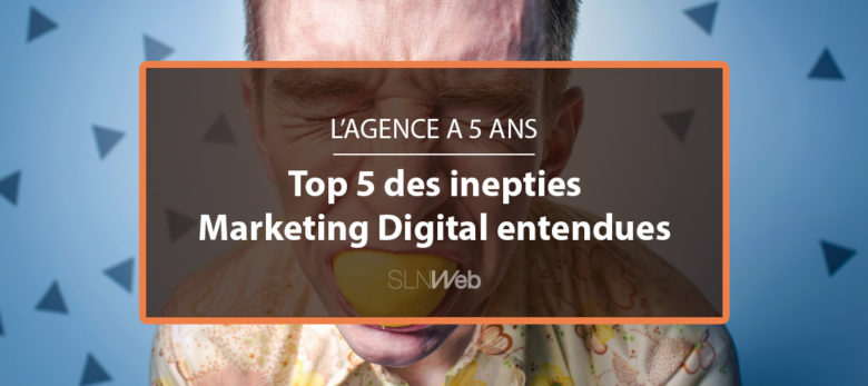 Top 5 des erreurs Marketing Digital entendues sur le terrain