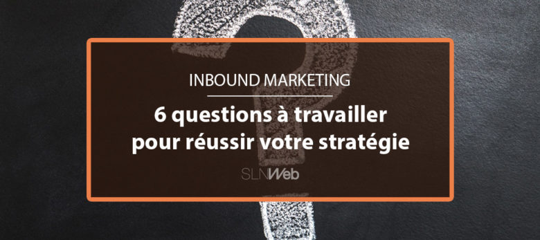strategie inbound marketing les questions clés