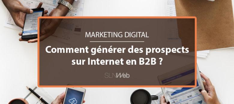 Interview - comment générer des prospects sur Internet en B2B