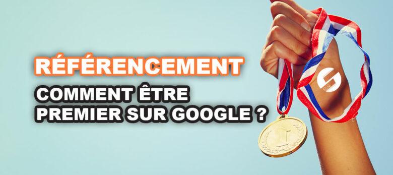 Comment être premier sur Google ?
