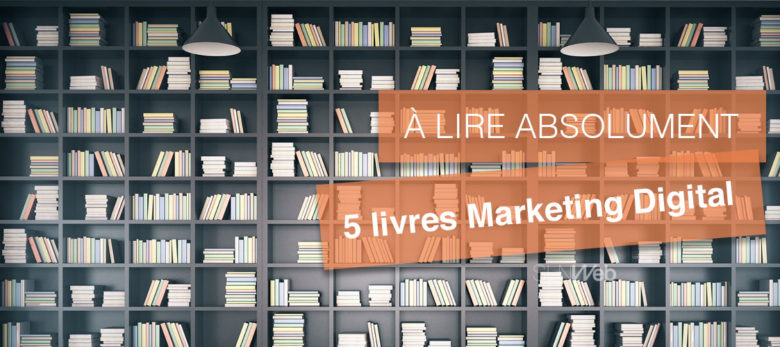 5 livres marketing digital incontournable pour réussir votre stratégie