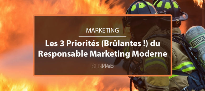 3 priorités urgentes pour le responsable marketing