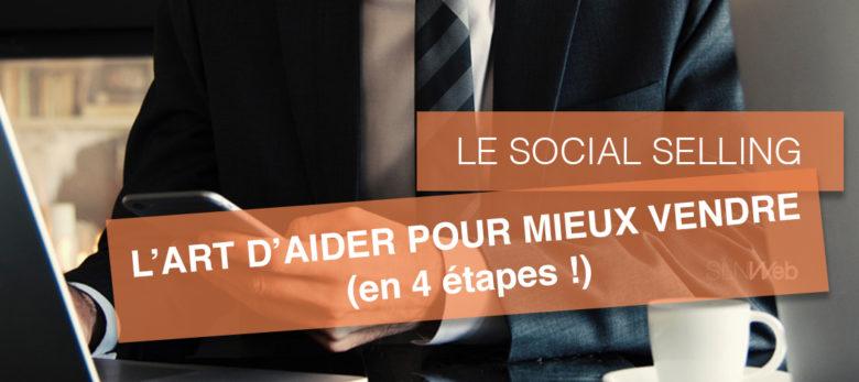 comment faire du social selling sur les réseaux sociaux