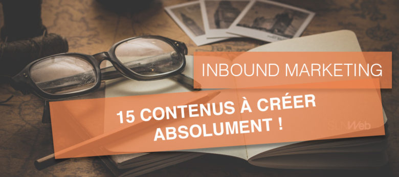 Les contenus indispensables en Inbound Marketing