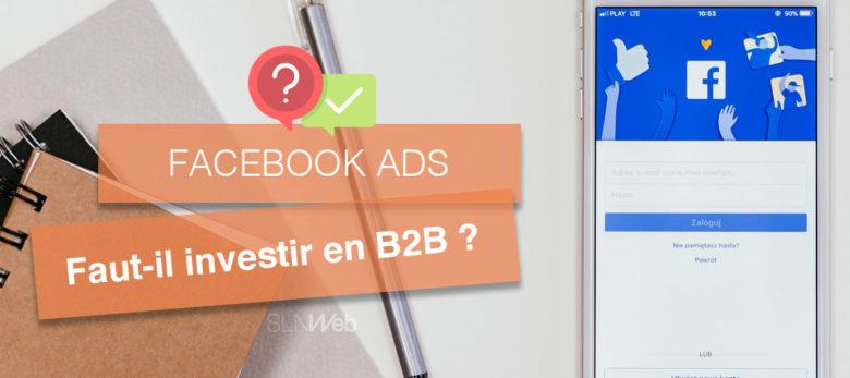 investir dans la publicité Facebook Ads en B2B