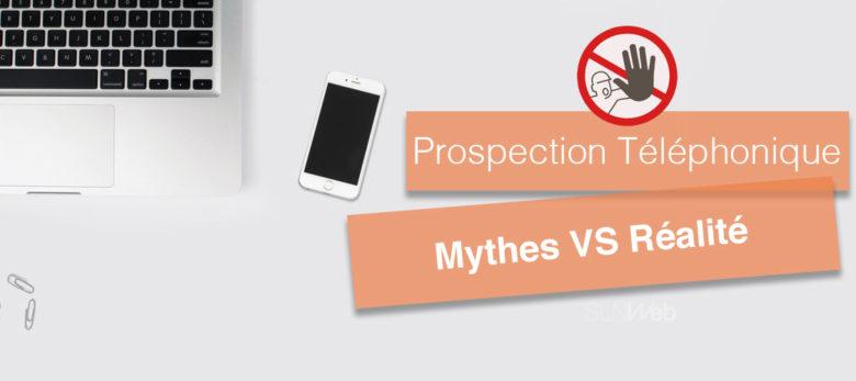 les mythes et la réalité de la prospection téléphonique
