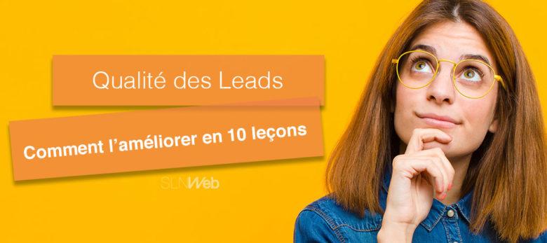 comment améliorer la qualité de vos Leads en 10 leçons