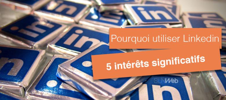 5 raisons de communiquer sur LinkedIn