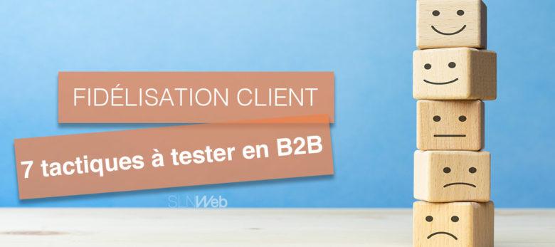 fidelisation client en B2B comment faire