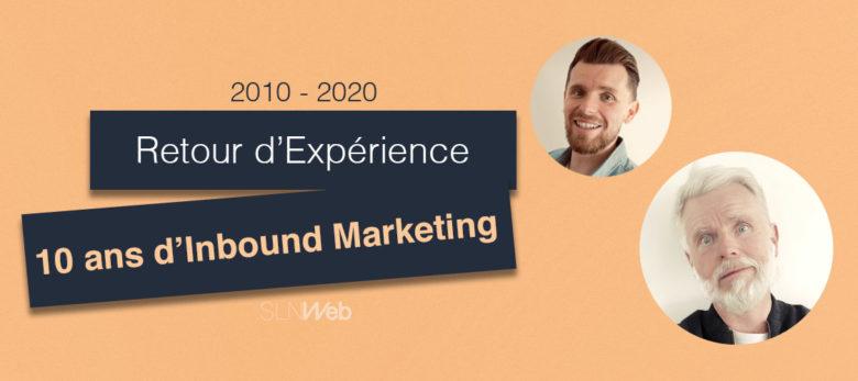 Ce que j'ai appris en Inbound Marketing depuis 2010