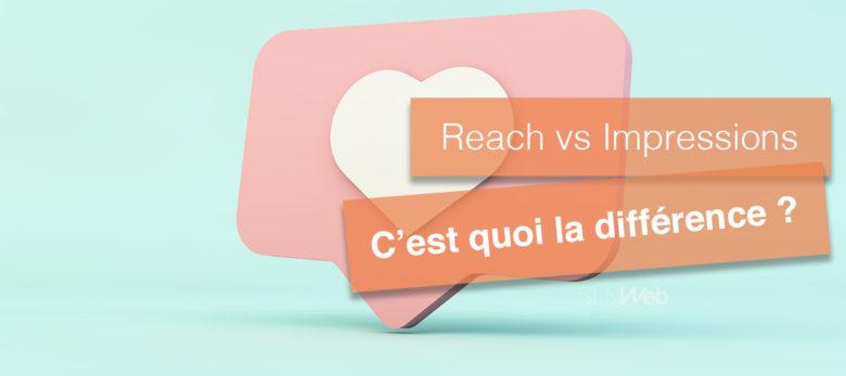 reach et impressions sur les réseaux sociaux