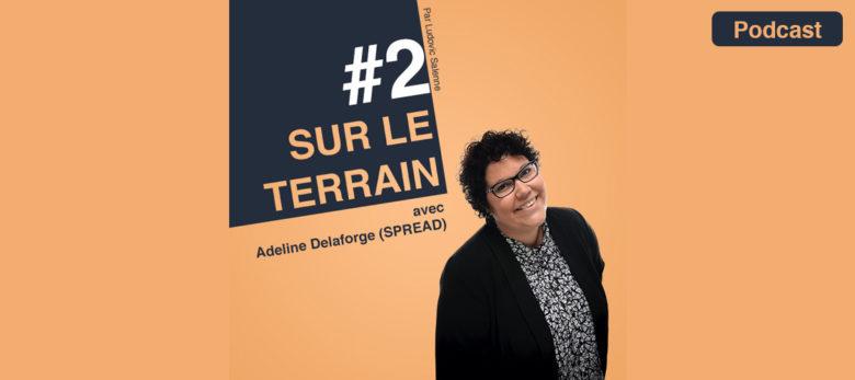 Épisode 2 Podcast Sur Le Terrain