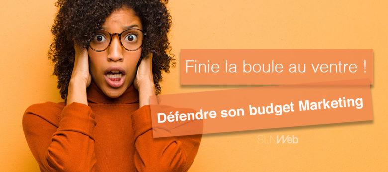 Comment défendre son budget marketing sans stress