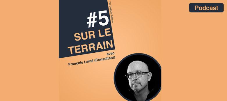 Podcast Sur Le Terrain Épisode 5