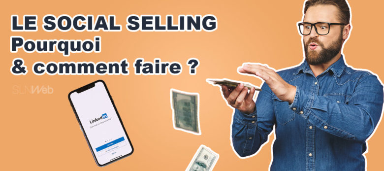 definition social selling et bonnes pratiques