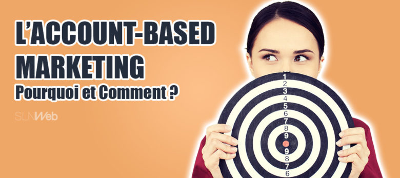 definition account based marketing et bonnes pratiques