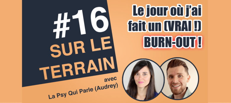 podcast burn-out - sur le terrain la psy qui parle