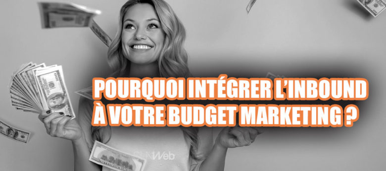 Pourquoi passer a la strategie inbound avec votre budget marketing