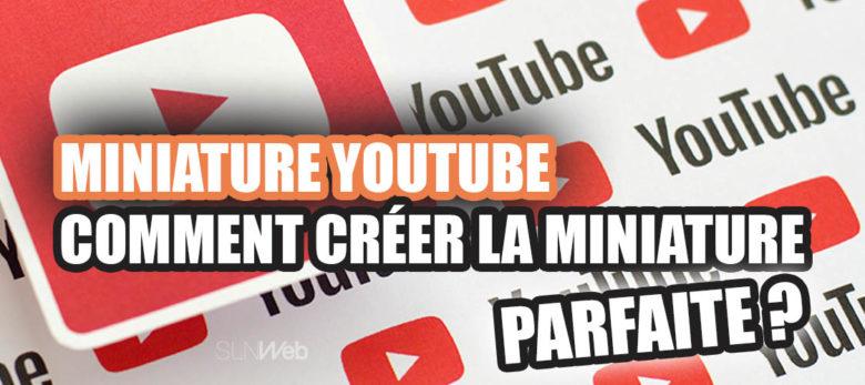 comment creer une bonne miniature youtube