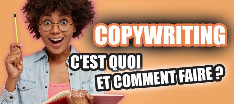 copywriting c'est quoi et comment faire