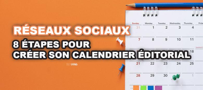 pourquoi et comment creer un calendrier editorial reseaux sociaux