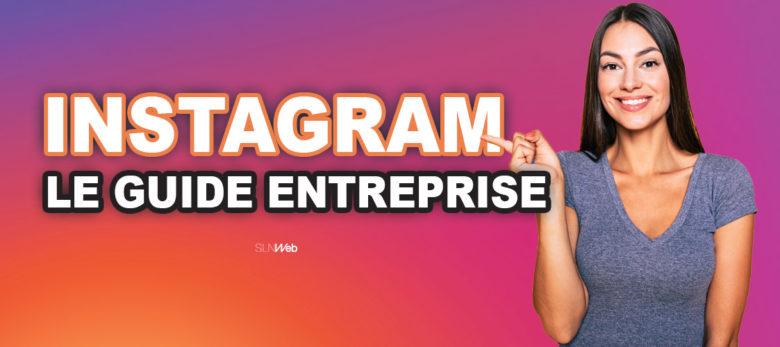 le guide pour creer un compte entreprise efficace sur instagram