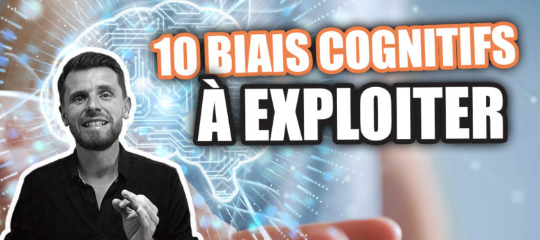 comment utiliser les biais cognitifs en marketing et prospection commerciale