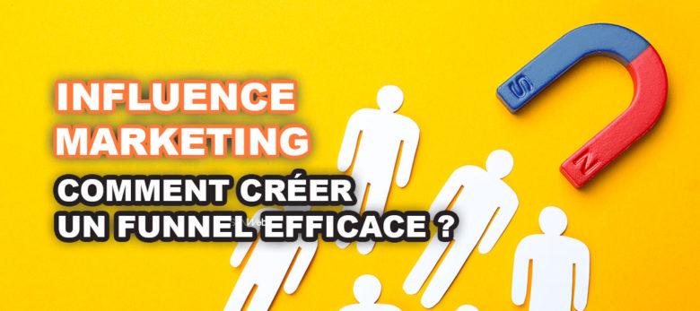 Comment créer un funnel d'influence marketing efficace ?