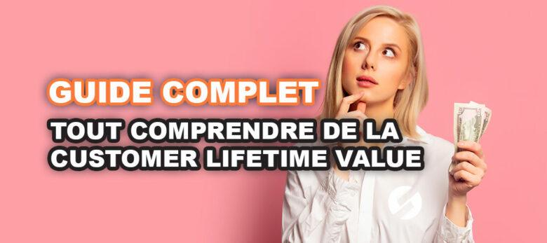 Qu'est-ce que la customer lifetime value