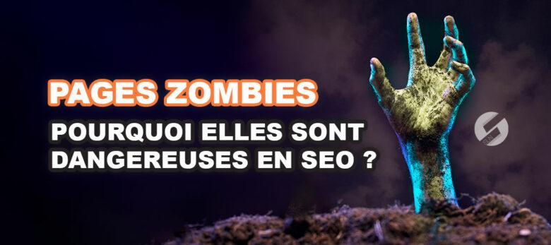 Pourquoi les pages zombies sont dangereuses en SEO ?